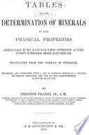 Tables for the Determination of Minerals by Those Physical Properties Ascertainable with the Aid of Such Simple Instruments as Every Student in the Field Should Have with Him
