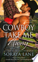 Cowboy Take Me Away : heartbreakers in the great state of...