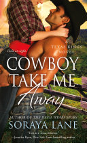 Cowboy Take Me Away : heartbreakers in the great state of texas. and...