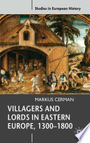 Villagers and Lords in Eastern Europe, 1300-1800