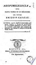 Neopimelelogia  ossia nuova teoria su la cellulare del dottor Emiddio Cassese