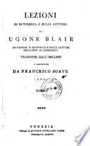 Lezioni di rettorica e belle lettere     tradotte dall inglese e comentate da Francesco Soave