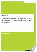 Translationstheorien. Die Äquivalenz nach Werner Koller und die Adäquatheit in der Skopostheorie