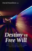 Destiny Vs Free Will