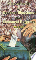 Handbook of General Elections and Electoral Reforms in India  1952 1999