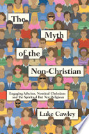 The Myth of the Non Christian