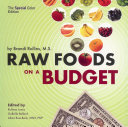 Raw Foods On A Budget : co-created by brandi rollins and a team of...