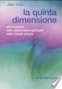 La quinta dimensione  Alla scoperta della dimensione spirituale della natura umana