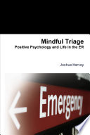 Mindful Triage  Positive Psychology and Life in the Er