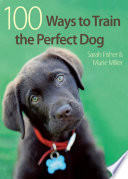 100 Ways to Train the Perfect Dog