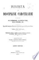 Rivista di discipline carcerarie in relazione con l antropologia  col diritto penale  con la statistica ecc
