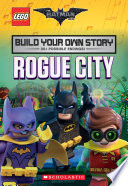 Rogue City  The LEGO Batman Movie  Build Your Own Story