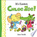 It s Easter  Chloe Zoe
