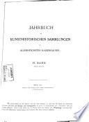 Jahrbuch der Kunsthistorischen Sammlungen des Allerhöchsten Kaiserhauses