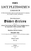 Vollständiges Bücher-Lexicon enthaltend alle von 1750 bis zu Ende des Jahres 1832 [-1910] in Deutschland und in den angrenzenden Ländern gedruckten Bücher