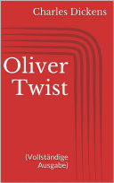 Oliver Twist (Vollständige Ausgabe)