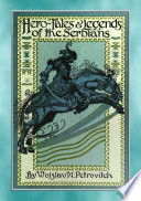 Hero Tales And Legends Of The Serbians Over 80 Serbian Tales And Legends Anon E Mouse