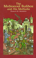 The Mediaeval Builder and His Methods