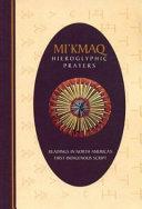 Mi Kmaq Hieroglyphic Prayers