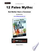 12 Paleo Myths  Eat Better Than a Caveman