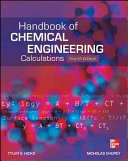 Handbook of Chemical Engineering Calculations  Fourth Edition