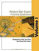 Patent Bar Exam Practice Questions   Volume I  Ed9  REV 07  2015