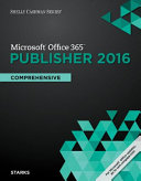 Shelly Cashman Series Microsoft Office 365 & Publisher 2016: Comprehensive, Loose-leaf Version