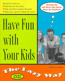 Have Fun with Your Kids the Lazy Way