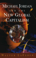 Michael Jordan and the New Global Capitalism (New Edition)