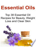 Essential Oils  Top 38 Essential Oil Recipes for Beauty  Weight Loss and Clear Skin