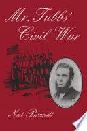 Mr. Tubbs' Civil War
