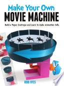 Make Your Own Movie Machine