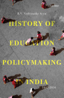 History of Education Policymaking in India, 1947–2016