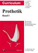 Curriculum Prothetik: Geschichte, Grundlagen, Behandlungskonzepte, Vorbehandlung. Bd. 1