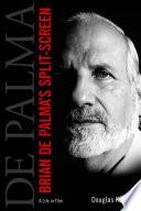Brian De Palma s Split Screen Book PDF