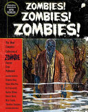 Zombies  Zombies  Zombies  Anthology Of Zombie Stories That Spans Classic