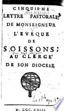 Cinqui  me lettre pastorale de Monseigneur l ev  que de Soissons   au Clerg   de son diocese