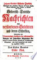 Johann Gottlob Wilhelm Dunkels ... Historisch-critische nachrichten von verstorbenen gelehrten und deren schriften