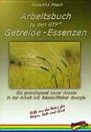 Arbeitsbuch zu den GTP-Getreide-Essenzen