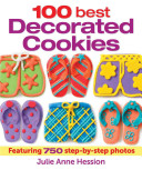 100 Best Decorated Cookies : and characters, and includes guidelines for making different...
