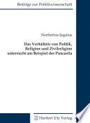 Das Verhältnis von Politik, Religion und Zivilreligion untersucht am Beispiel der Pancasila