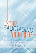 Stop Sabotaging Your Life Book PDF