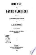 Opere minori di Dante Alighieri precedute da discorso filologico-critico di P. I. Fraticelli, e con note e dichiarazioni dello stesso, del Trivulzio, del Pederzini, del Quadro, ecc