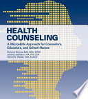 Health Counseling A Microskills Approach For Counselors Educators And School Nurses