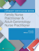 Lippincott Certification Review  Family Nurse Practitioner   Adult Gerontology Primary Care Nurse Practitioner