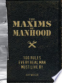 The Maxims of Manhood