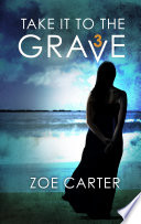 Take It to the Grave Part 3 of 6