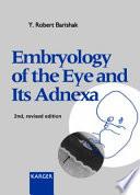 Embryology of the Eye and Its Adnexa
