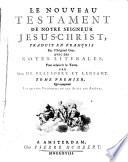 Le Nouveau Testament de Notre Seigneur Jesus-Christ, traduit en françois sur l'original Grec. Avec des notes literales, pour eclaircir le texte. Par Mrs. De Beausobre et Lenfant. Tome premier [-second]
