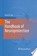 The Handbook of Neuroprotection